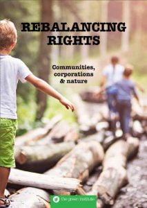 Rebalancing Rights: Communities, Corporations and Nature
